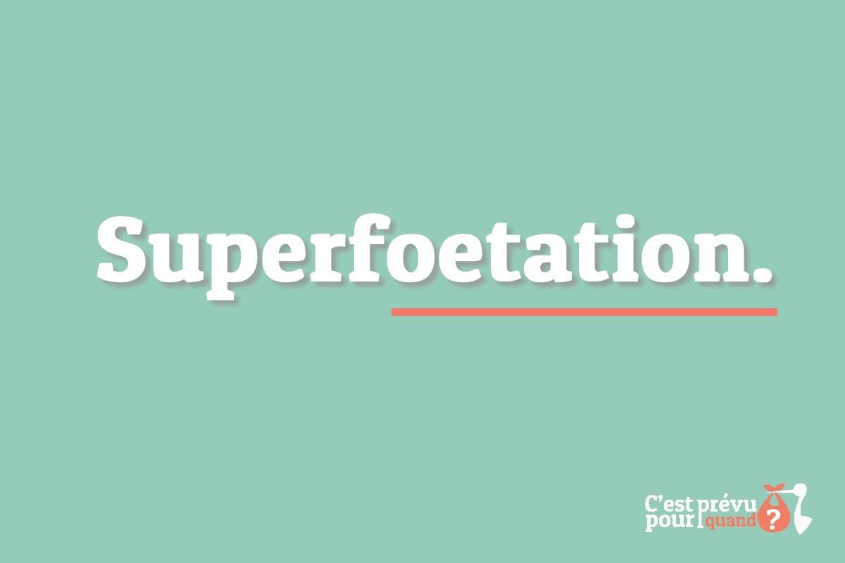 Vocabulaire de grossesse, qu'est-ce que la superfoetation ?